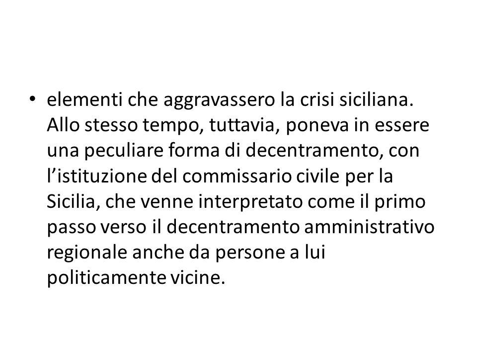 elementi che aggravassero la crisi siciliana.