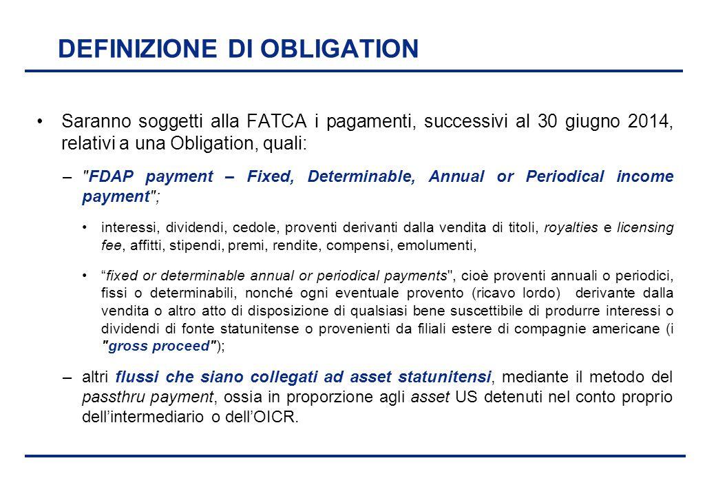BEI - 17 aprile 2013 DEFINIZIONE DI OBLIGATION Saranno soggetti alla FATCA i pagamenti, successivi al 30 giugno 2014, relativi a una Obligation, quali
