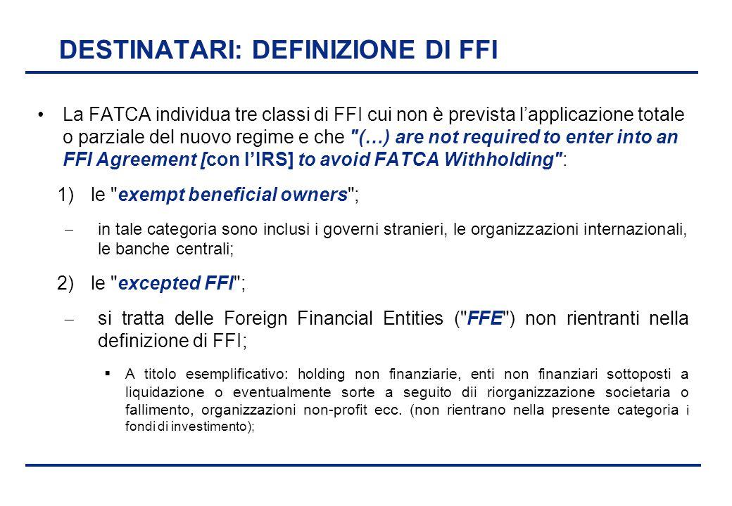 BEI - 17 aprile 2013 DESTINATARI: DEFINIZIONE DI FFI La FATCA individua tre classi di FFI cui non è prevista l'applicazione totale o parziale del nuov