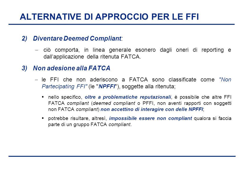 BEI - 17 aprile 2013 ALTERNATIVE DI APPROCCIO PER LE FFI 2)Diventare Deemed Compliant:  ciò comporta, in linea generale esonero dagli oneri di report