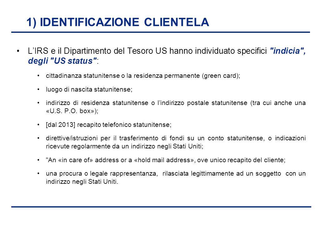 BEI - 17 aprile 2013 1) IDENTIFICAZIONE CLIENTELA L'IRS e il Dipartimento del Tesoro US hanno individuato specifici