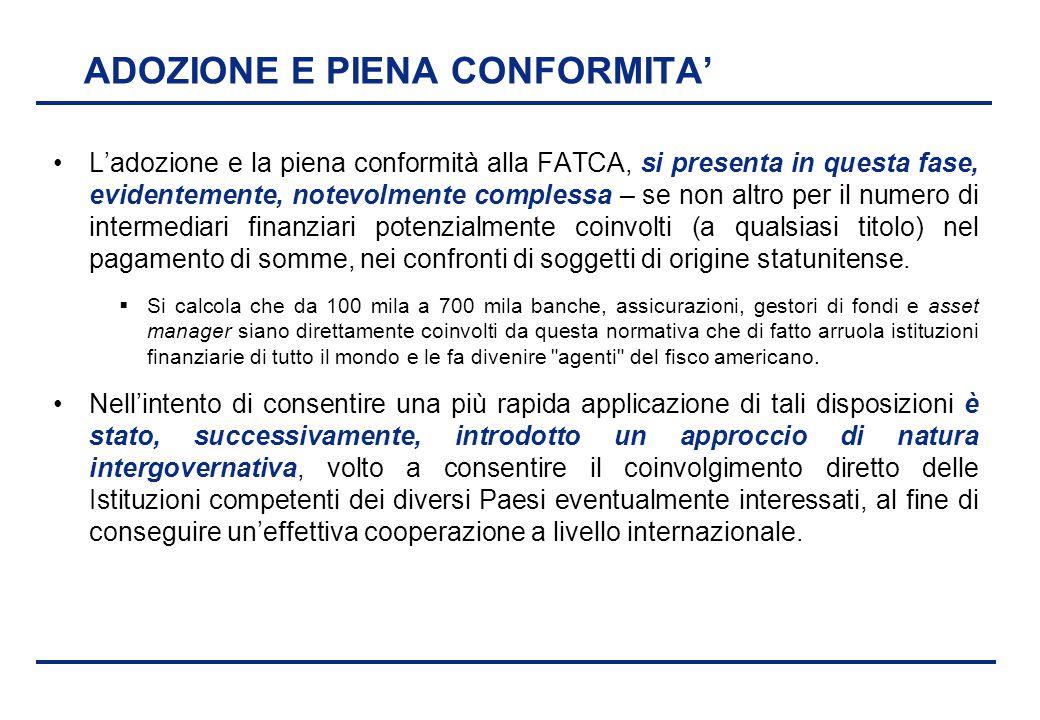 BEI - 17 aprile 2013 ADOZIONE E PIENA CONFORMITA' L'adozione e la piena conformità alla FATCA, si presenta in questa fase, evidentemente, notevolmente