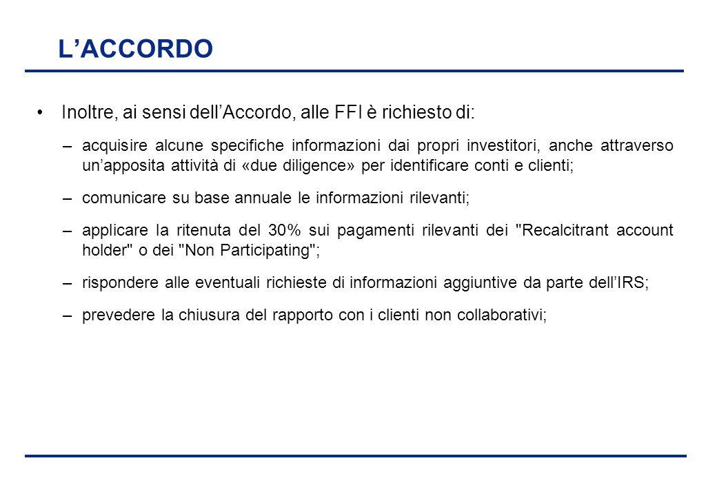 BEI - 17 aprile 2013 L'ACCORDO Inoltre, ai sensi dell'Accordo, alle FFI è richiesto di: –acquisire alcune specifiche informazioni dai propri investito