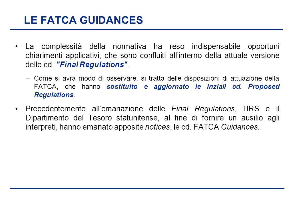 BEI - 17 aprile 2013 LE FATCA GUIDANCES La complessità della normativa ha reso indispensabile opportuni chiarimenti applicativi, che sono confluiti al