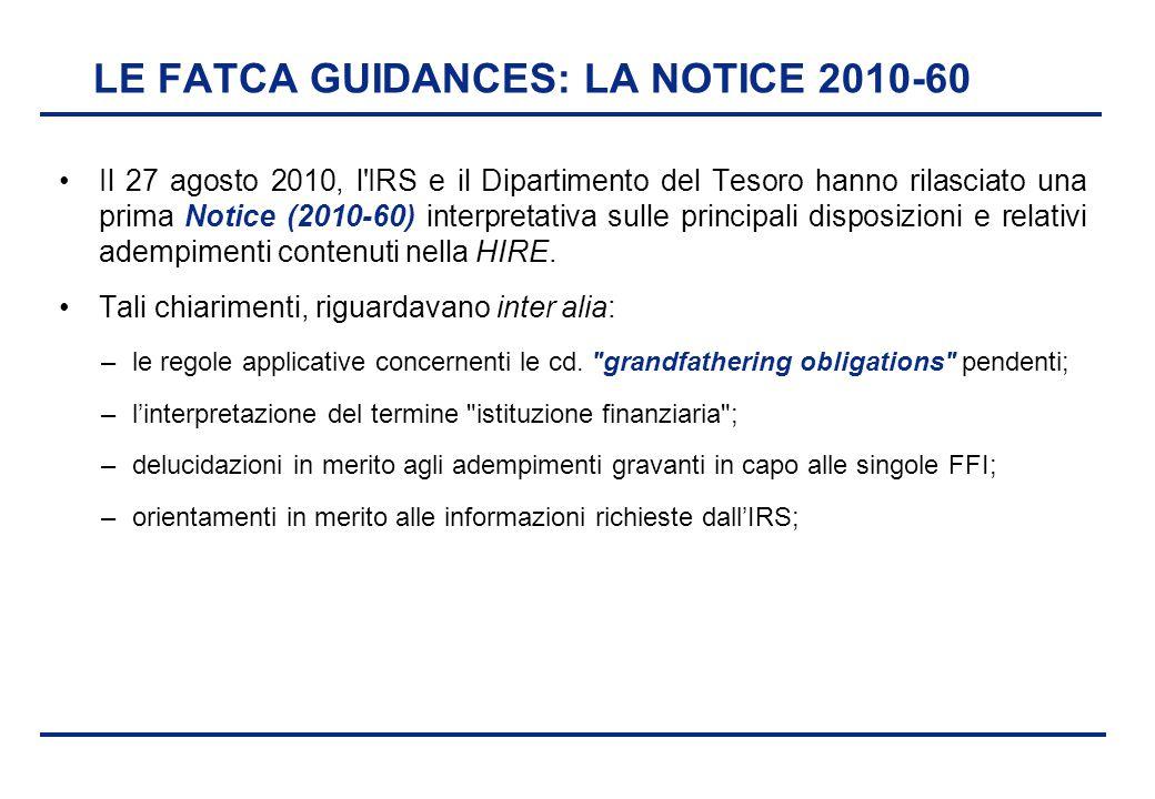 BEI - 17 aprile 2013 LE FATCA GUIDANCES: LA NOTICE 2010-60 Il 27 agosto 2010, l'IRS e il Dipartimento del Tesoro hanno rilasciato una prima Notice (20