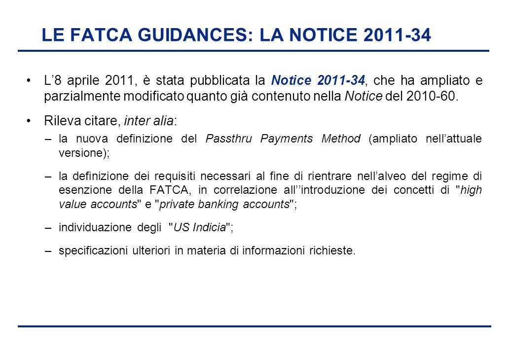 BEI - 17 aprile 2013 LE FATCA GUIDANCES: LA NOTICE 2011-34 L'8 aprile 2011, è stata pubblicata la Notice 2011-34, che ha ampliato e parzialmente modif