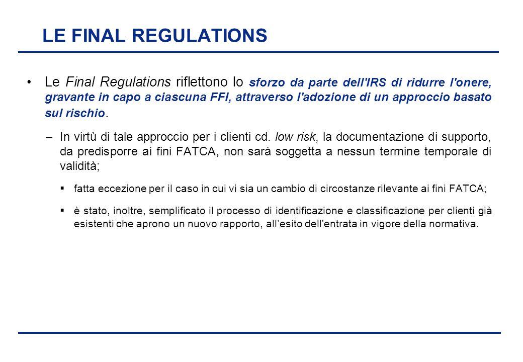 BEI - 17 aprile 2013 LE FINAL REGULATIONS Le Final Regulations riflettono lo sforzo da parte dell'IRS di ridurre l'onere, gravante in capo a ciascuna
