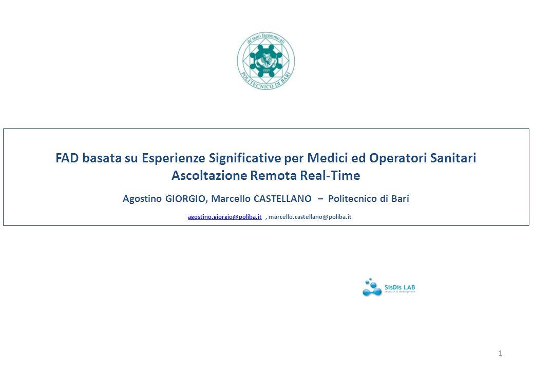 FAD basata su Esperienze Significative per Medici ed Operatori Sanitari Ascoltazione Remota Real-Time Agostino GIORGIO, Marcello CASTELLANO – Politecn