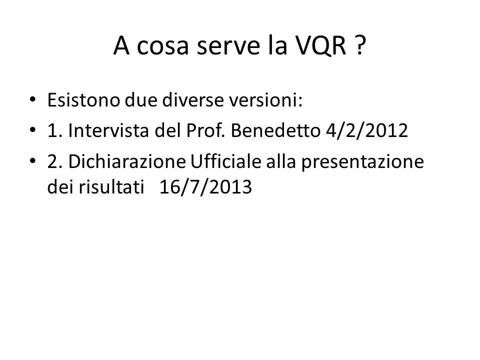 A cosa serve la VQR . Esistono due diverse versioni: 1.