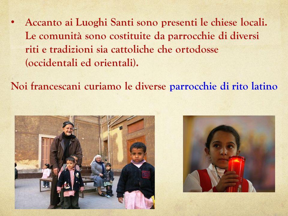 Accanto ai Luoghi Santi sono presenti le chiese locali.