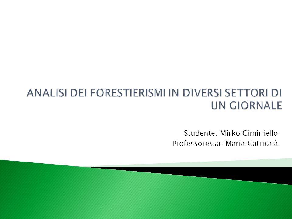 Studente: Mirko Ciminiello Professoressa: Maria Catricalà