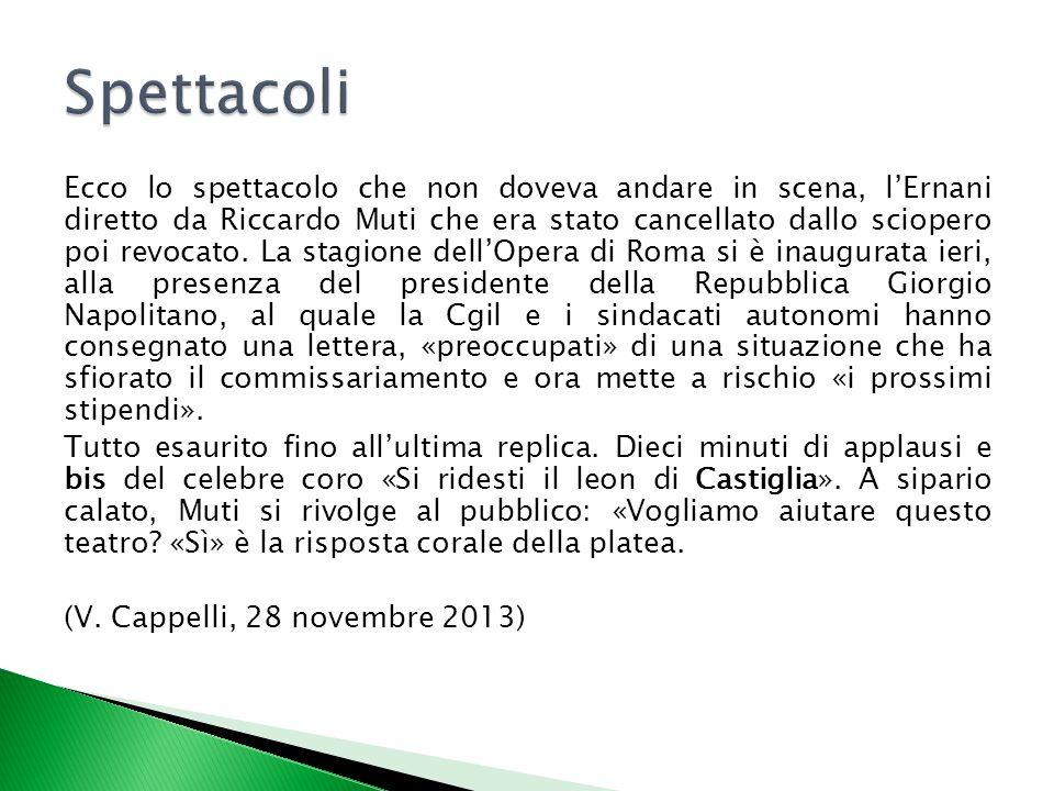 Ecco lo spettacolo che non doveva andare in scena, l'Ernani diretto da Riccardo Muti che era stato cancellato dallo sciopero poi revocato. La stagione