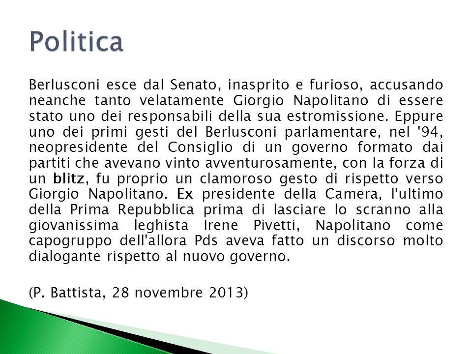 Berlusconi esce dal Senato, inasprito e furioso, accusando neanche tanto velatamente Giorgio Napolitano di essere stato uno dei responsabili della sua