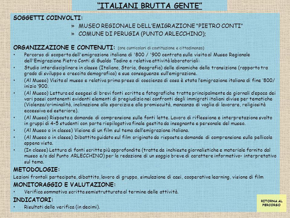 """""""ITALIANI BRUTTA GENTE"""" SOGGETTI COINVOLTI: »MUSEO REGIONALE DELL'EMIGRAZIONE """"PIETRO CONTI"""" »COMUNE DI PERUGIA (PUNTO ARLECCHINO); ORGANIZZAZIONE E C"""