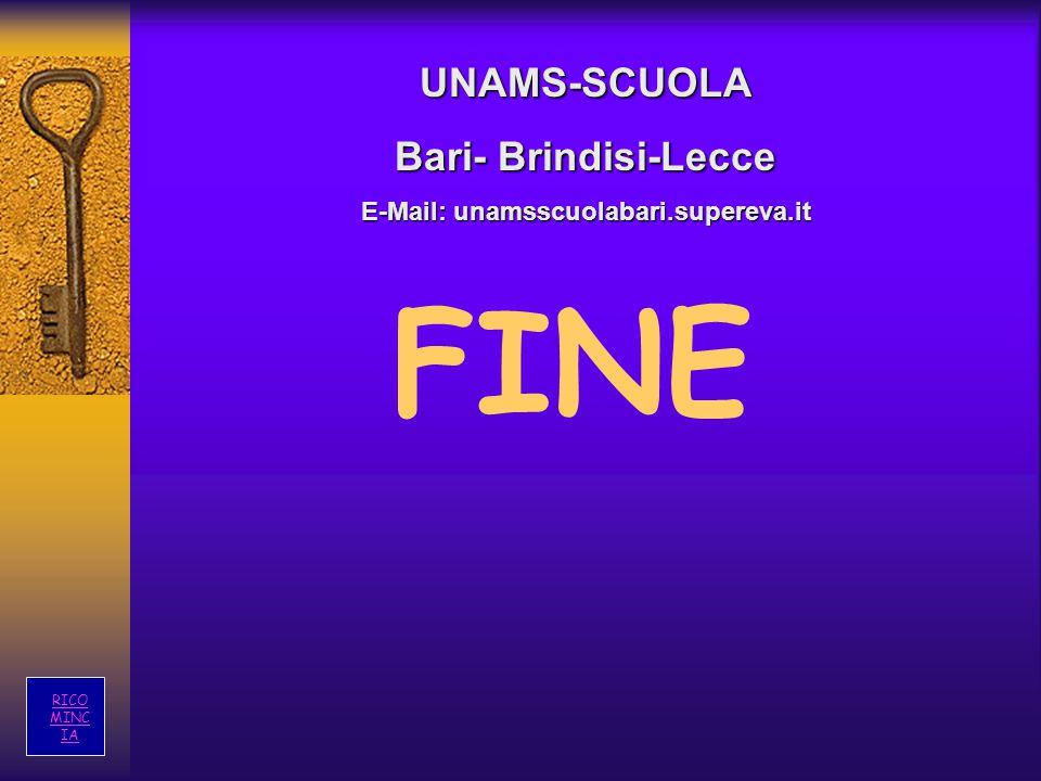 FINE RICO MINC IAUNAMS-SCUOLA Bari- Brindisi-Lecce E-Mail: unamsscuolabari.supereva.it