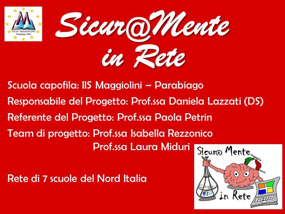 Scuola capofila: IIS Maggiolini – Parabiago Responsabile del Progetto: Prof.ssa Daniela Lazzati (DS) Referente del Progetto: Prof.ssa Paola Petrin Tea