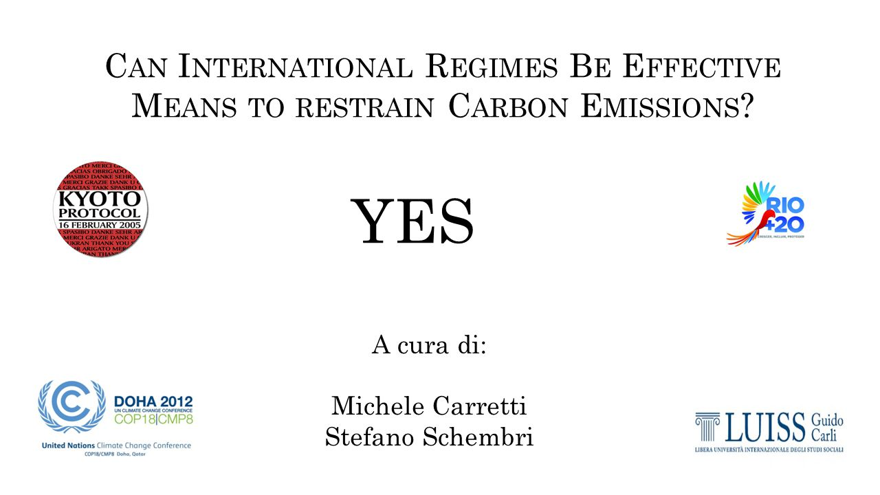C AN I NTERNATIONAL R EGIMES B E E FFECTIVE M EANS TO RESTRAIN C ARBON E MISSIONS .