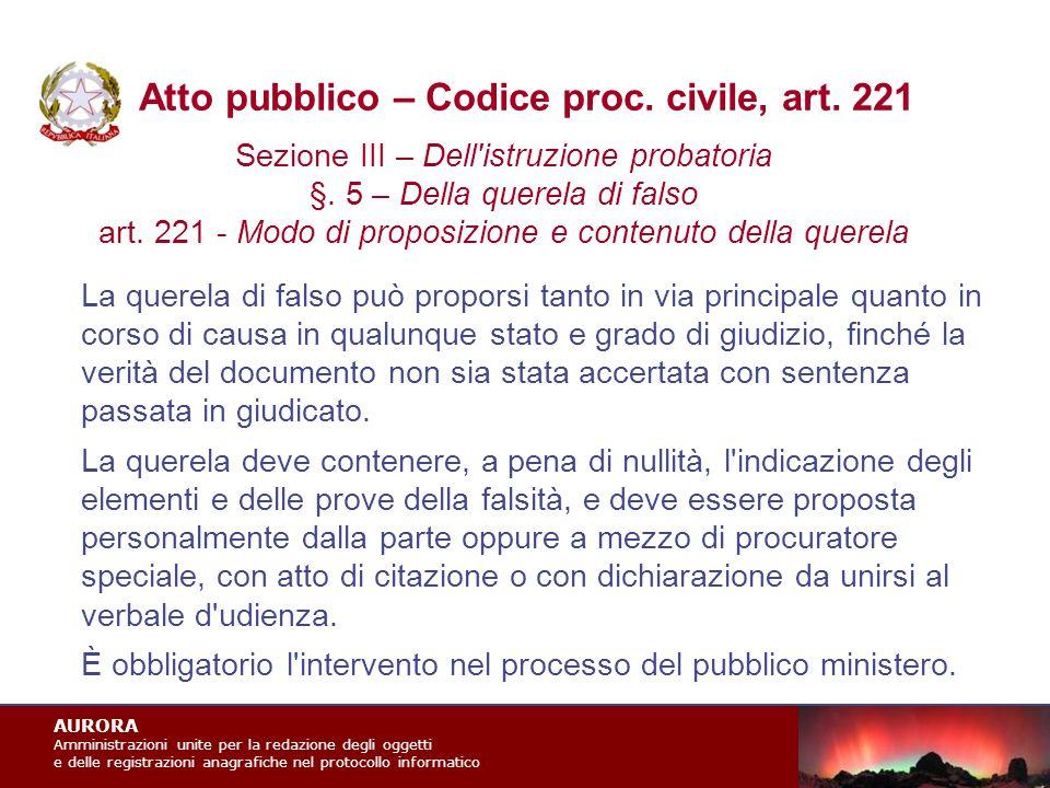 AURORA Amministrazioni unite per la redazione degli oggetti e delle registrazioni anagrafiche nel protocollo informatico Atto pubblico – Codice proc.