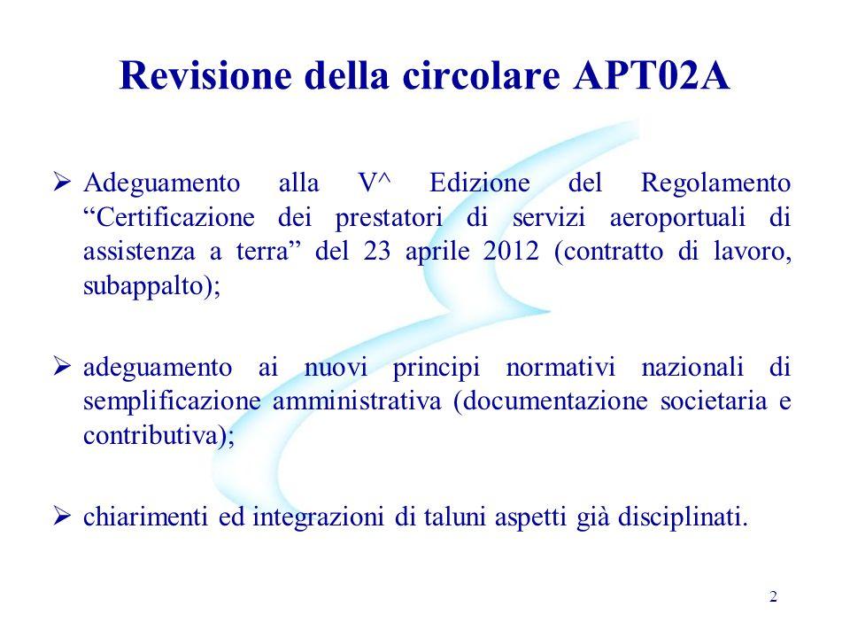 """2 Revisione della circolare APT02A  Adeguamento alla V^ Edizione del Regolamento """"Certificazione dei prestatori di servizi aeroportuali di assistenza"""
