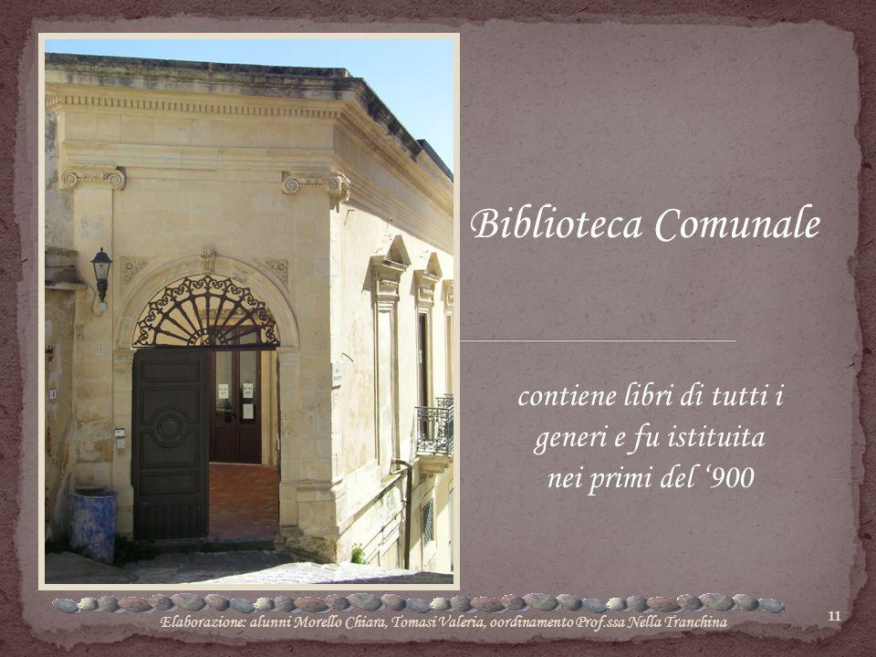 11 Biblioteca Comunale contiene libri di tutti i generi e fu istituita nei primi del '900 Elaborazione: alunni Morello Chiara, Tomasi Valeria, oordina