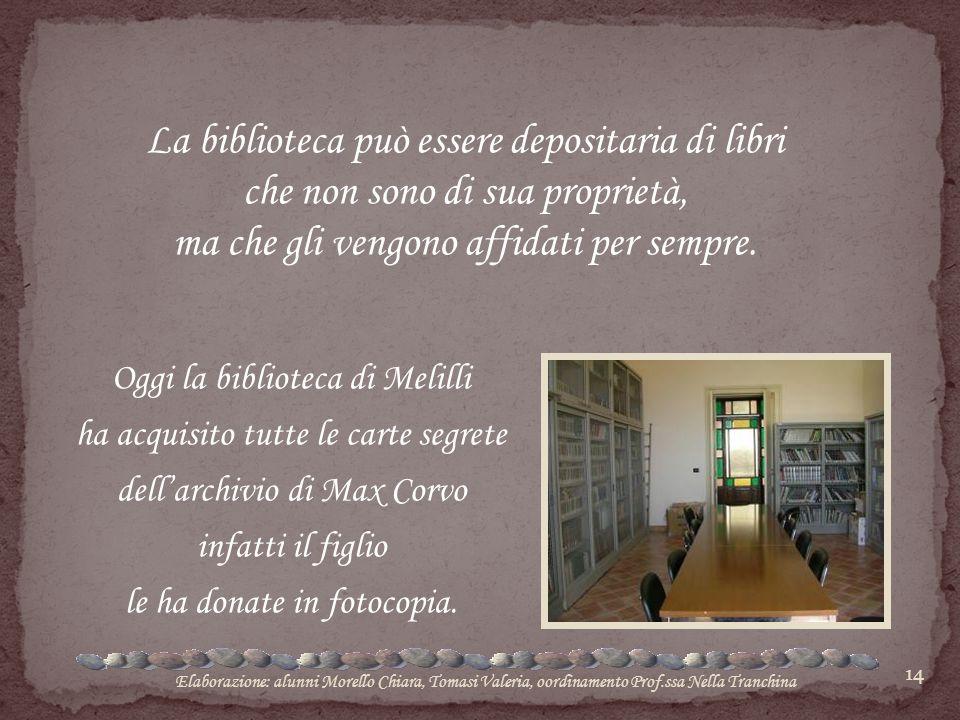 14 Oggi la biblioteca di Melilli ha acquisito tutte le carte segrete dell'archivio di Max Corvo infatti il figlio le ha donate in fotocopia. La biblio