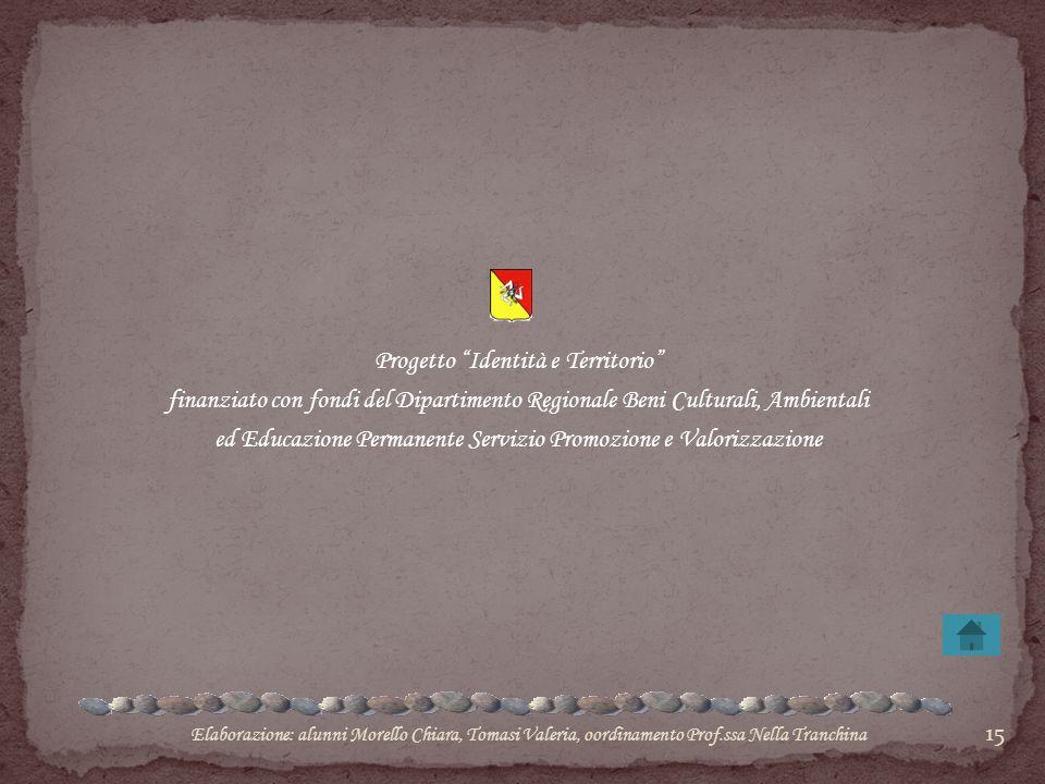 """15 Progetto """"Identità e Territorio"""" finanziato con fondi del Dipartimento Regionale Beni Culturali, Ambientali ed Educazione Permanente Servizio Promo"""