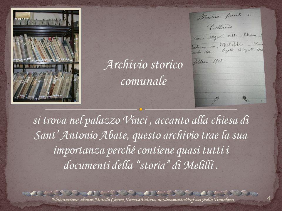 4 Archivio storico comunale si trova nel palazzo Vinci, accanto alla chiesa di Sant' Antonio Abate, questo archivio trae la sua importanza perché cont