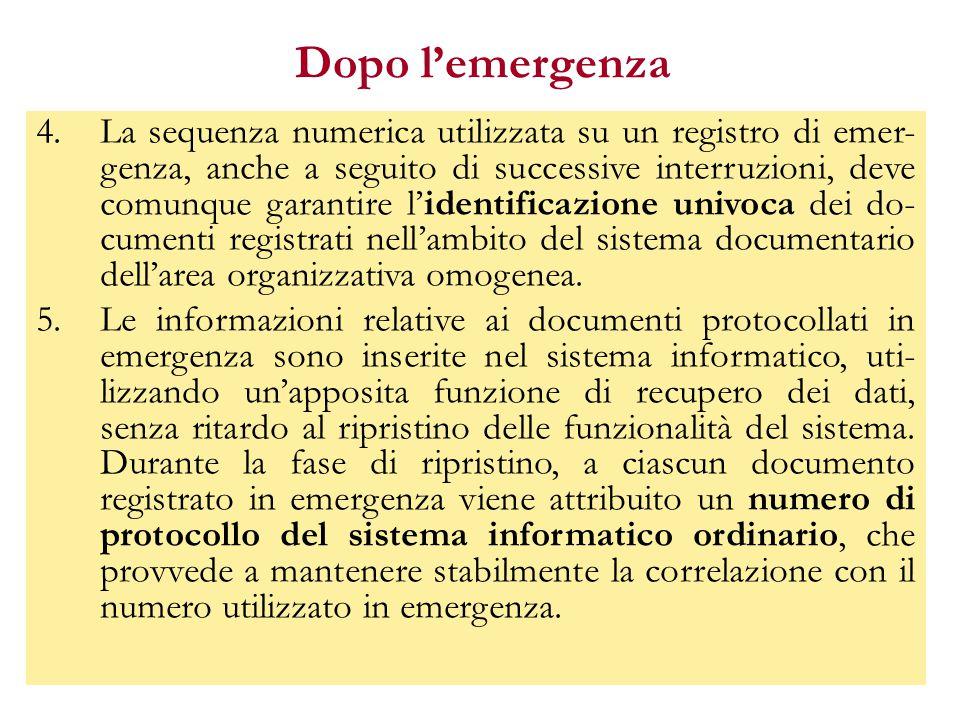 Dopo l'emergenza 4.La sequenza numerica utilizzata su un registro di emer- genza, anche a seguito di successive interruzioni, deve comunque garantire