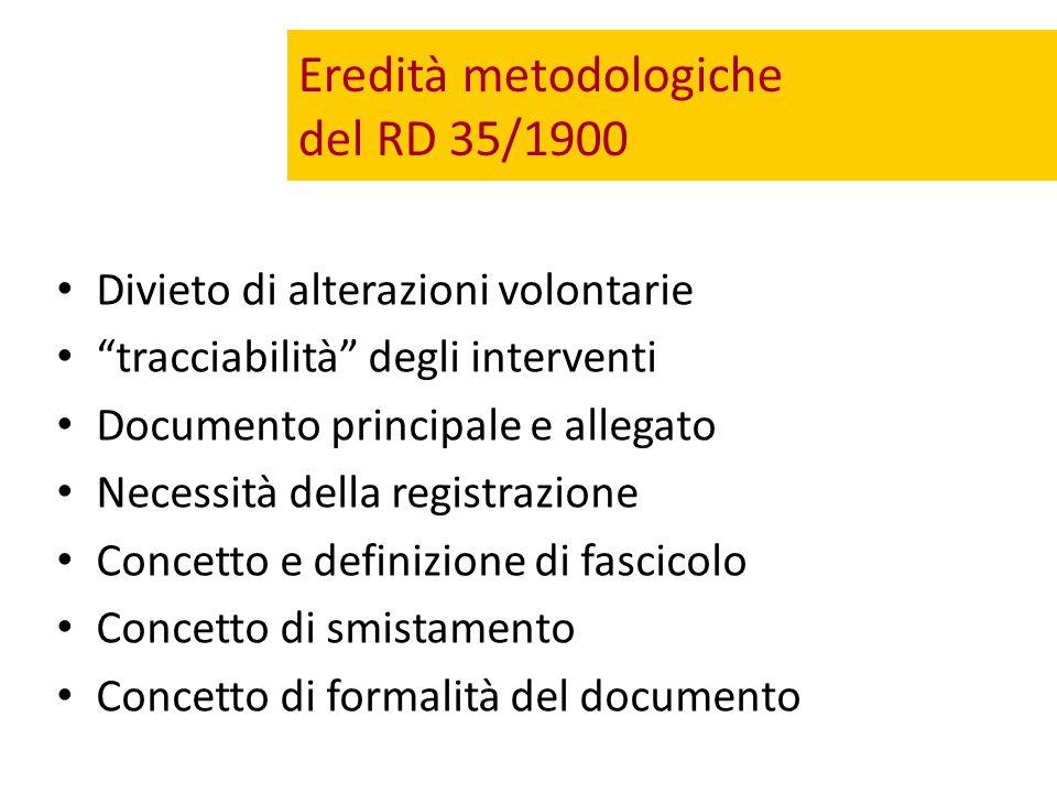 """Eredità metodologiche del RD 35/1900 Divieto di alterazioni volontarie """"tracciabilità"""" degli interventi Documento principale e allegato Necessità dell"""