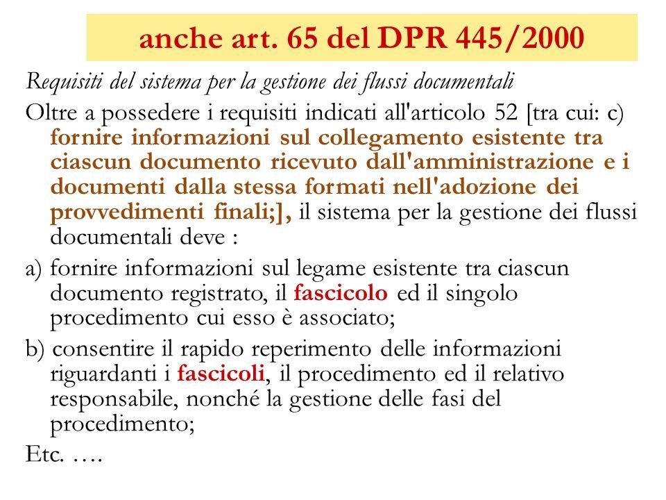 anche art. 65 del DPR 445/2000 Requisiti del sistema per la gestione dei flussi documentali Oltre a possedere i requisiti indicati all'articolo 52 [tr