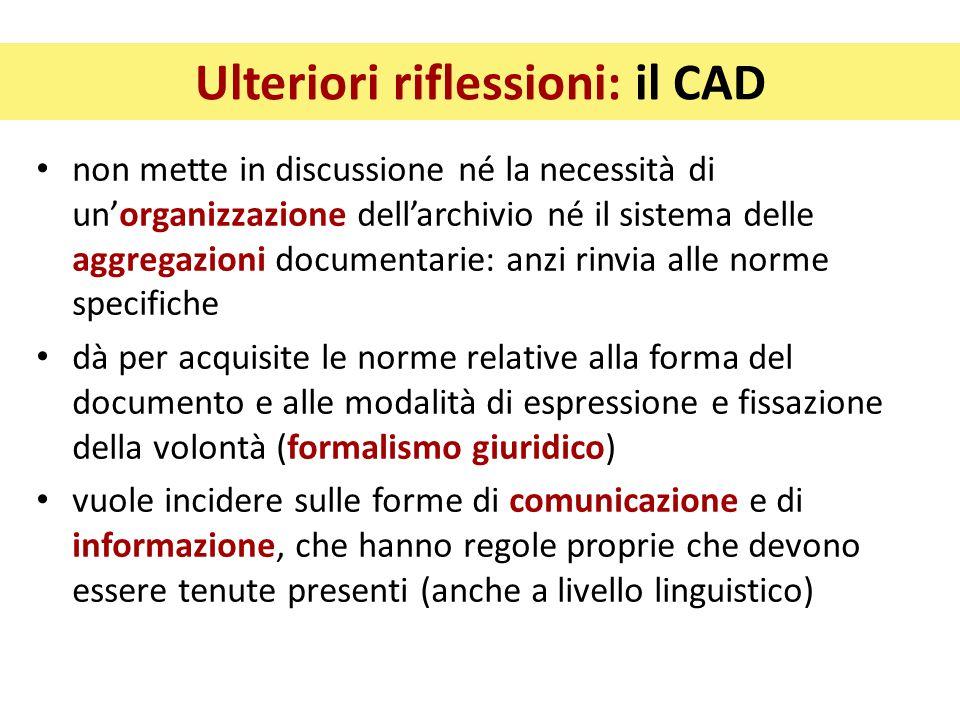 Ulteriori riflessioni: il CAD non mette in discussione né la necessità di un'organizzazione dell'archivio né il sistema delle aggregazioni documentari