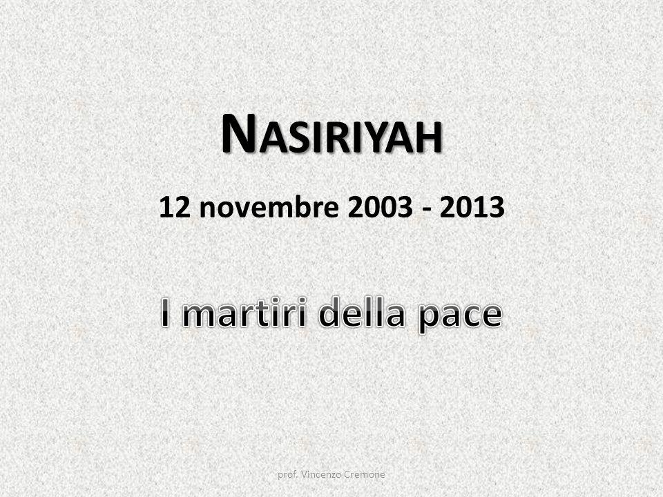 N ASIRIYAH N ASIRIYAH 12 novembre 2003 - 2013 prof. Vincenzo Cremone