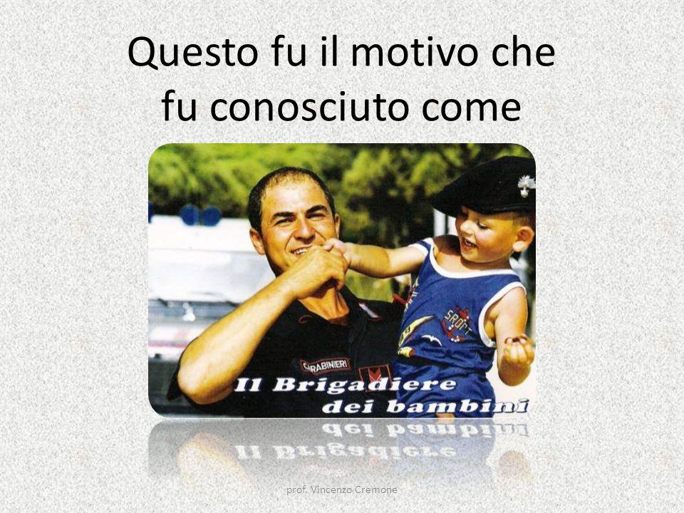 Questo fu il motivo che fu conosciuto come prof. Vincenzo Cremone