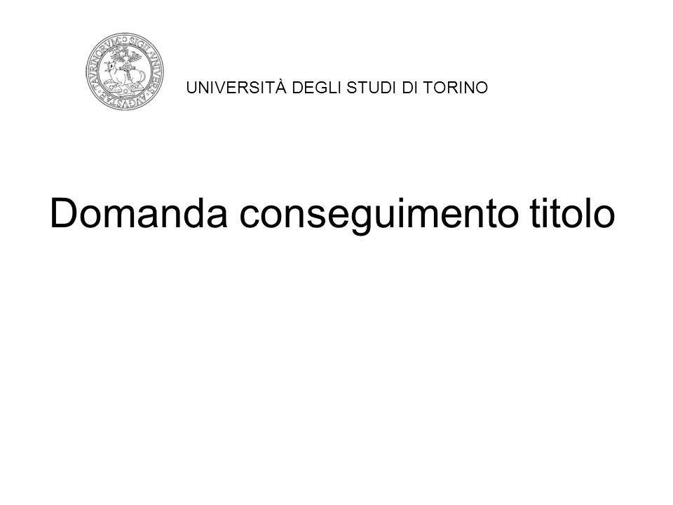 Hai concluso il processo e fai LOGOUT UNIVERSITÀ DEGLI STUDI DI TORINO