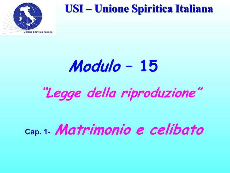 USI – Unione Spiritica Italiana Modulo – 15 Legge della riproduzione Cap.