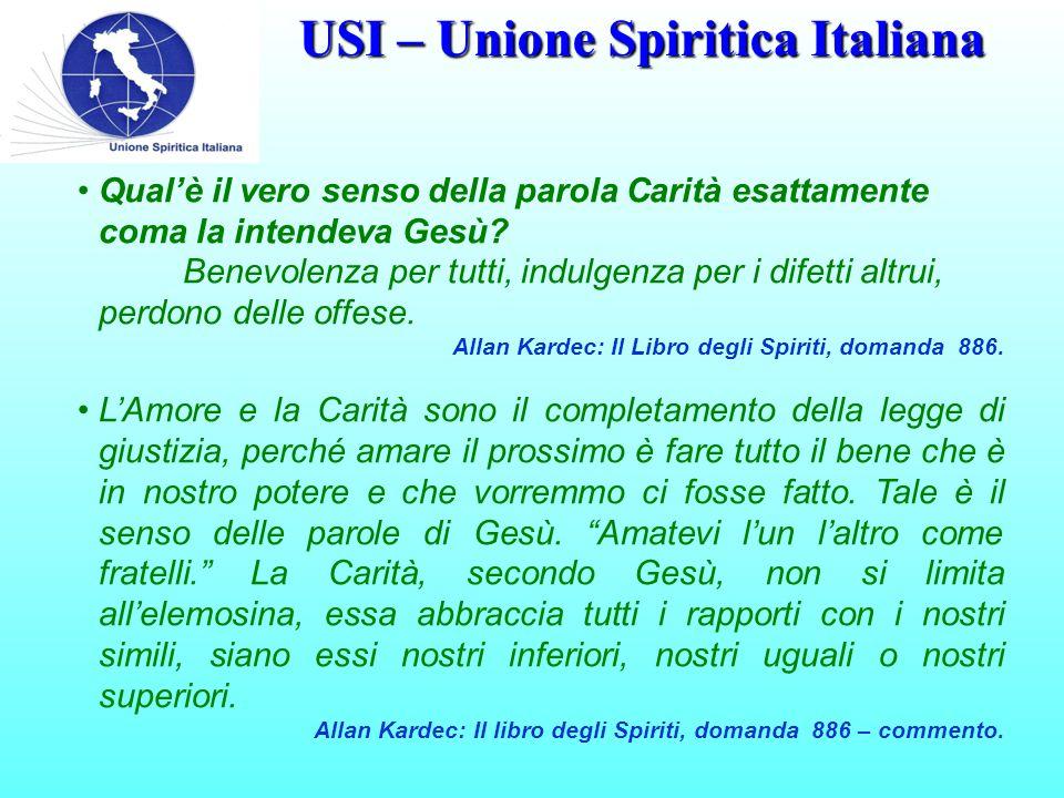 USI – Unione Spiritica Italiana Qual'è il vero senso della parola Carità esattamente coma la intendeva Gesù.