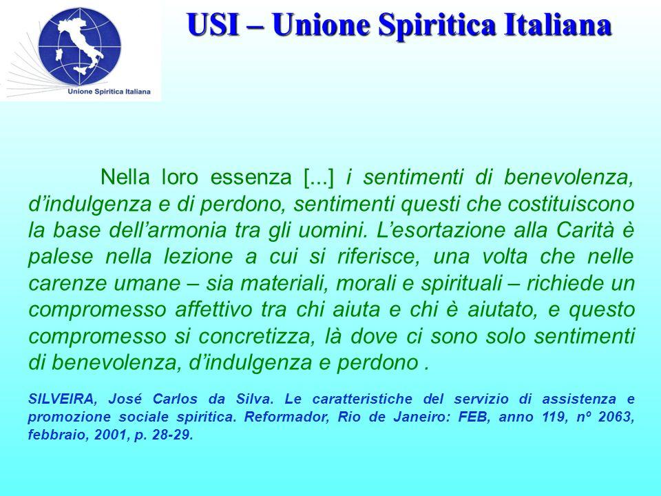 USI – Unione Spiritica Italiana Nella loro essenza [...] i sentimenti di benevolenza, d'indulgenza e di perdono, sentimenti questi che costituiscono la base dell'armonia tra gli uomini.