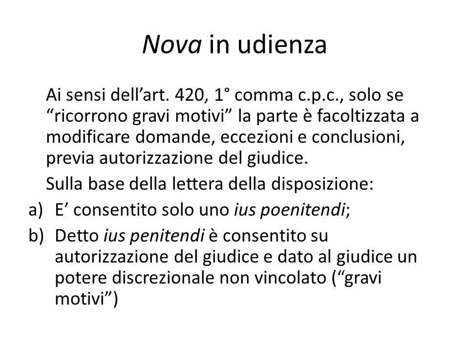 """Nova in udienza Ai sensi dell'art. 420, 1° comma c.p.c., solo se """"ricorrono gravi motivi"""" la parte è facoltizzata a modificare domande, eccezioni e co"""