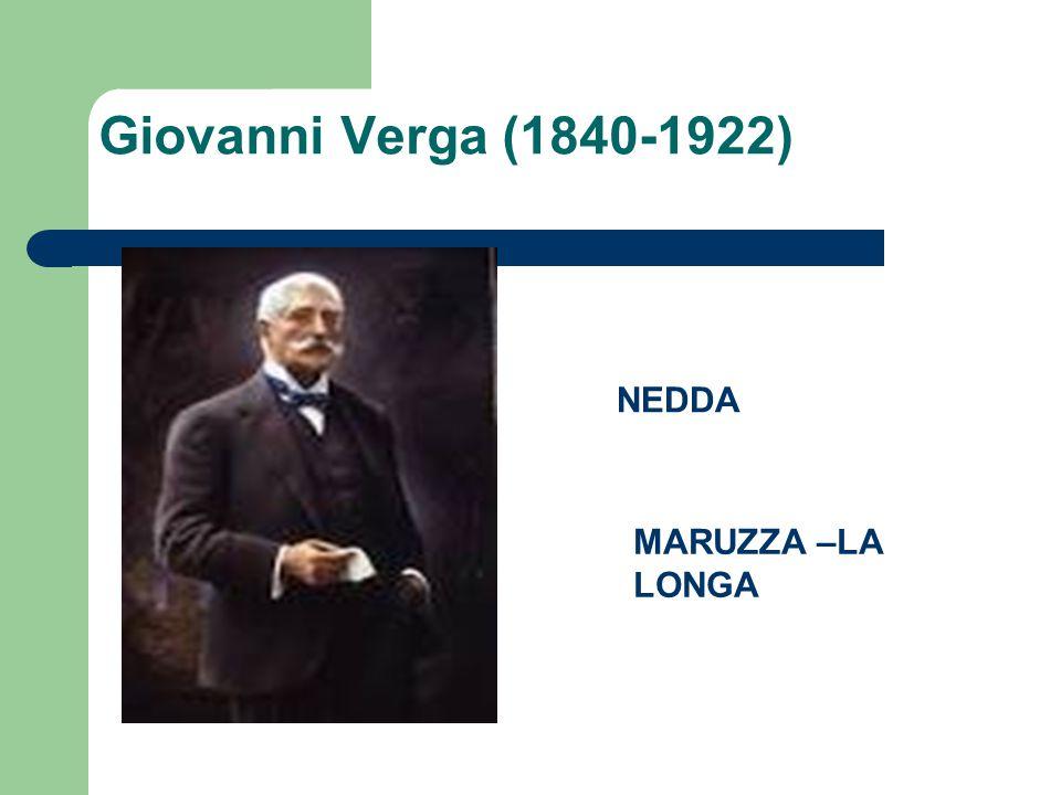 Giovanni Verga (1840-1922) NEDDA MARUZZA –LA LONGA