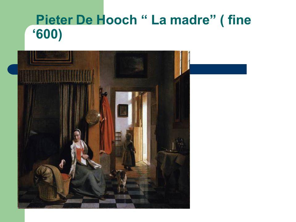 """Pieter De Hooch """" La madre"""" ( fine '600)"""
