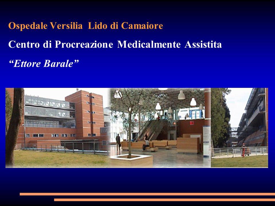 """Ospedale Versilia Lido di Camaiore Centro di Procreazione Medicalmente Assistita """"Ettore Barale"""""""