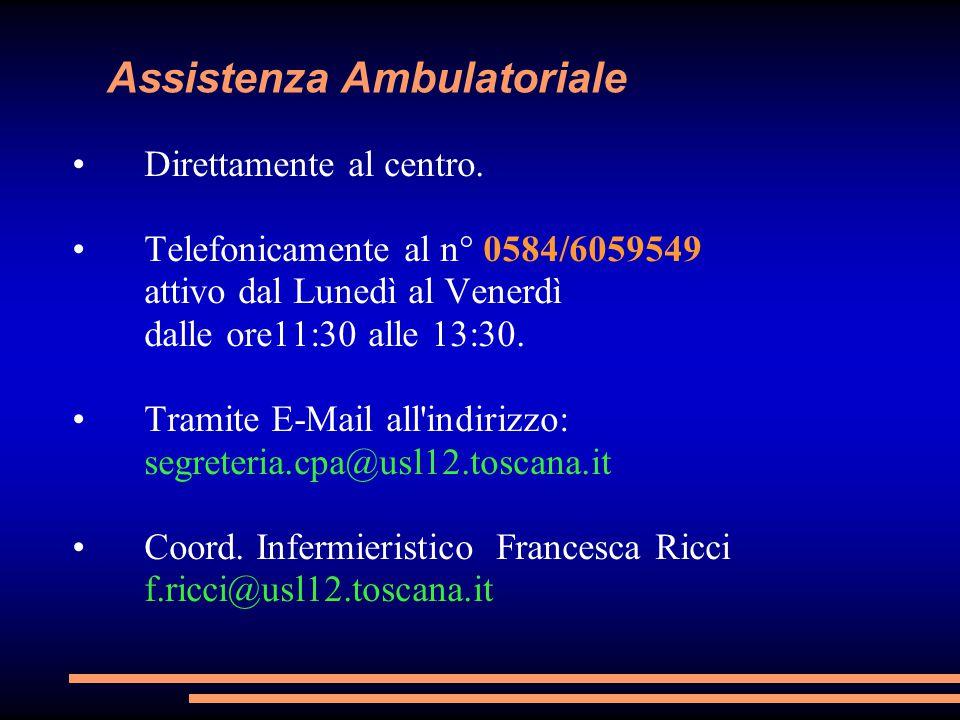 Assistenza Ambulatoriale Direttamente al centro. Telefonicamente al n° 0584/6059549 attivo dal Lunedì al Venerdì dalle ore11:30 alle 13:30. Tramite E-