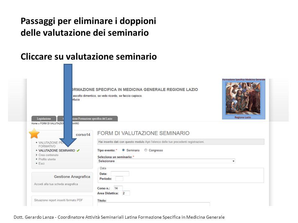 Passaggi per eliminare i doppioni delle valutazione dei seminario Cliccare su valutazione seminario Dott. Gerardo Lanza - Coordinatore Attività Semina