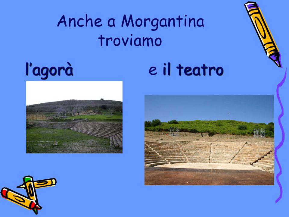 Anche a Morgantina troviamo l'agorà il teatro e il teatro