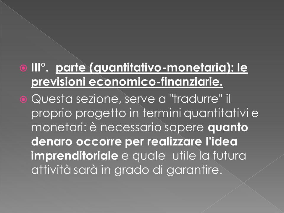  III°. parte (quantitativo-monetaria): le previsioni economico-finanziarie.