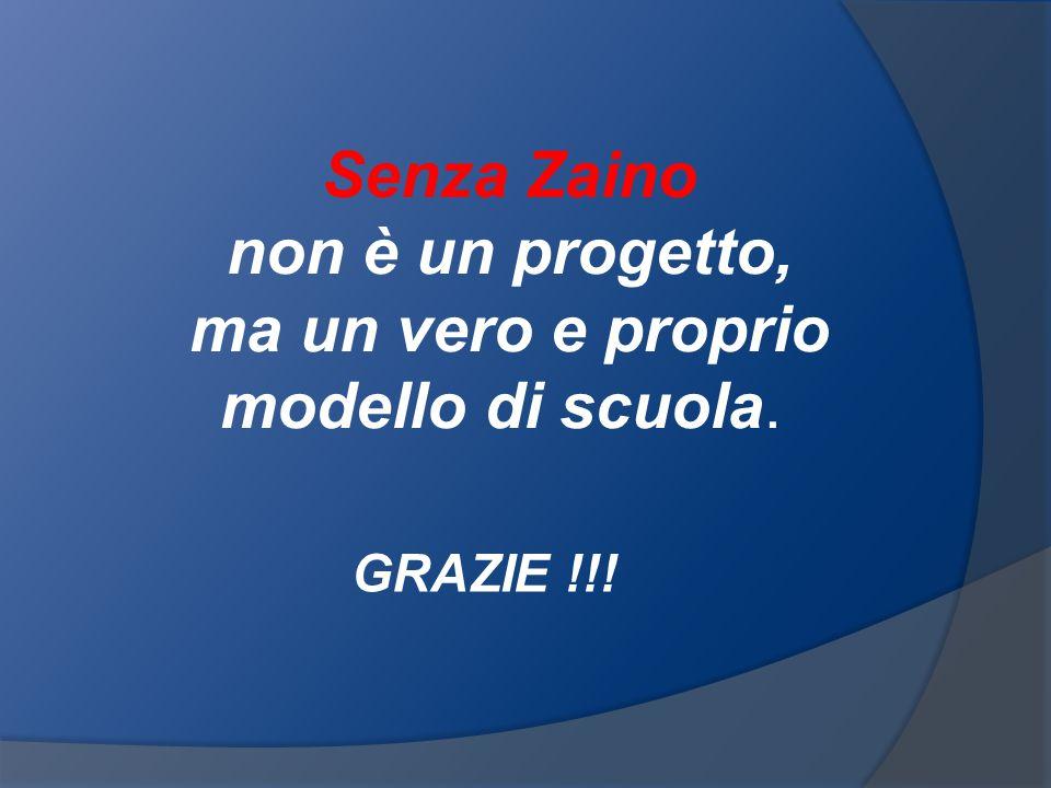 Senza Zaino non è un progetto, ma un vero e proprio modello di scuola. GRAZIE !!!