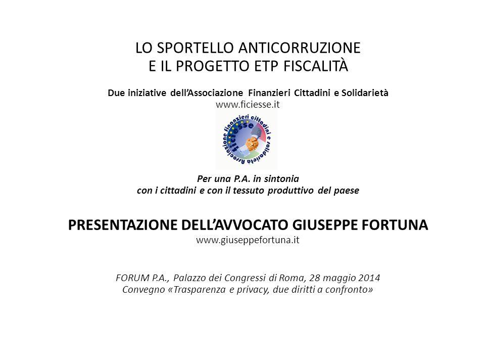 LO SPORTELLO ANTICORRUZIONE E IL PROGETTO ETP FISCALITÀ Due iniziative dell'Associazione Finanzieri Cittadini e Solidarietà www.ficiesse.it Per una P.A.