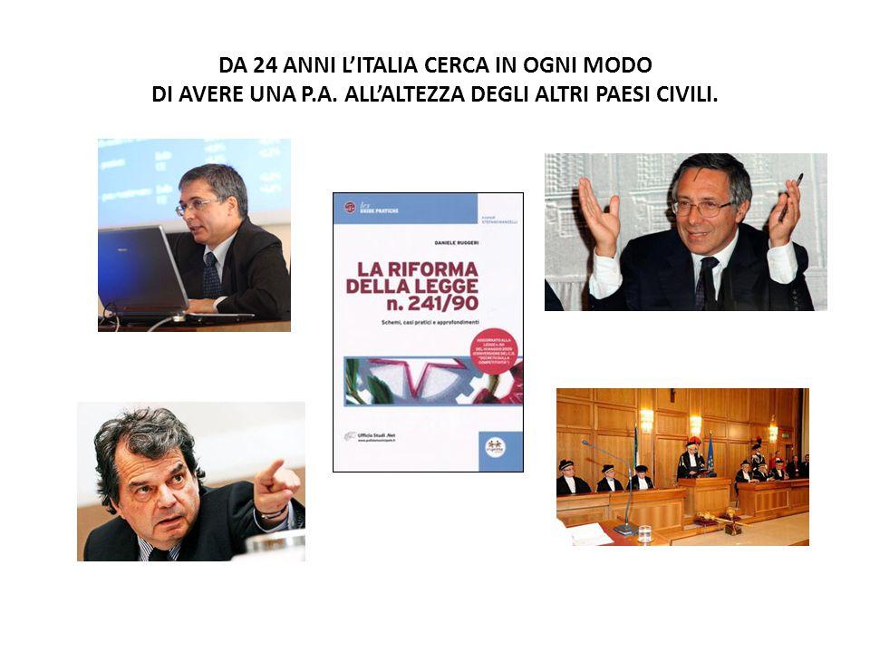 DA 24 ANNI L'ITALIA CERCA IN OGNI MODO DI AVERE UNA P.A. ALL'ALTEZZA DEGLI ALTRI PAESI CIVILI.
