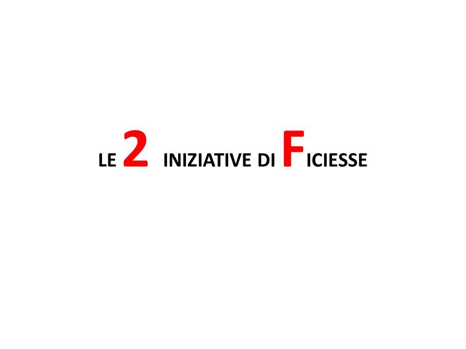 LE 2 INIZIATIVE DI F ICIESSE