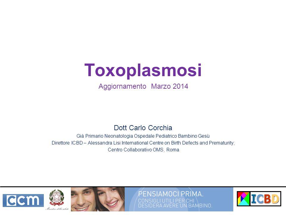Toxoplasmosi - raccomandazione Tutte le donne che hanno un progetto riproduttivo devono eseguire il test immunologico per la toxoplasmosi L'esecuzione del test per la toxoplasmosi nel periodo preconcezionale ha due obiettivi: Rassicurare le donne che risultano positive ed evitare ulteriori test in gravidanza Fornire alle donne suscettibili (senza anticorpi specifici) consigli su come evitare l'infezione durante la gravidanza